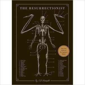 The Resurrectionist The Lost Work of Dr Spencer Black